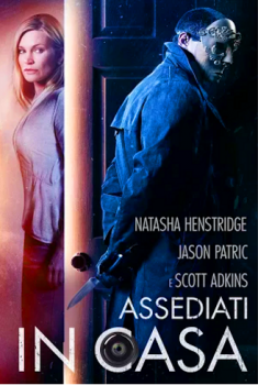 Home Invasion – Assediati in Casa (2016)